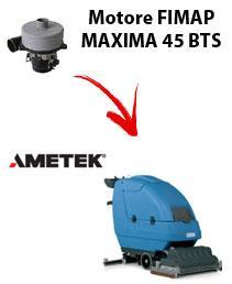 Motore Ametek di aspirazione per Lavapavimenti FIMAP MAXIMA 45 BTS