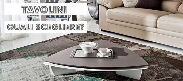 Tavolini Da Salotto Che Si Alzano.Quali Tavolini Da Salotto Scegliere Per I Propri Ambienti Le