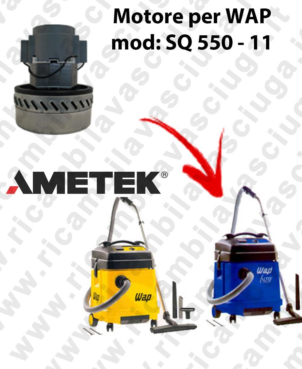 Motore aspirazione AMETEK per aspirapolvere SQ550 - 11 WAP