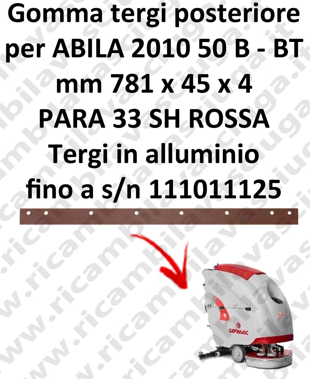 ABILA 2010 50 B - BT fino a s/n 111011125 GOMMA TERGIPAVIMENTO posteriore per COMAC ricambio lavapavimenti squeegee