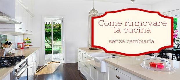Come rinnovare la cucina senza cambiarla in vista dell 39 estate - Rinnovare i mobili della cucina senza cambiarla ...