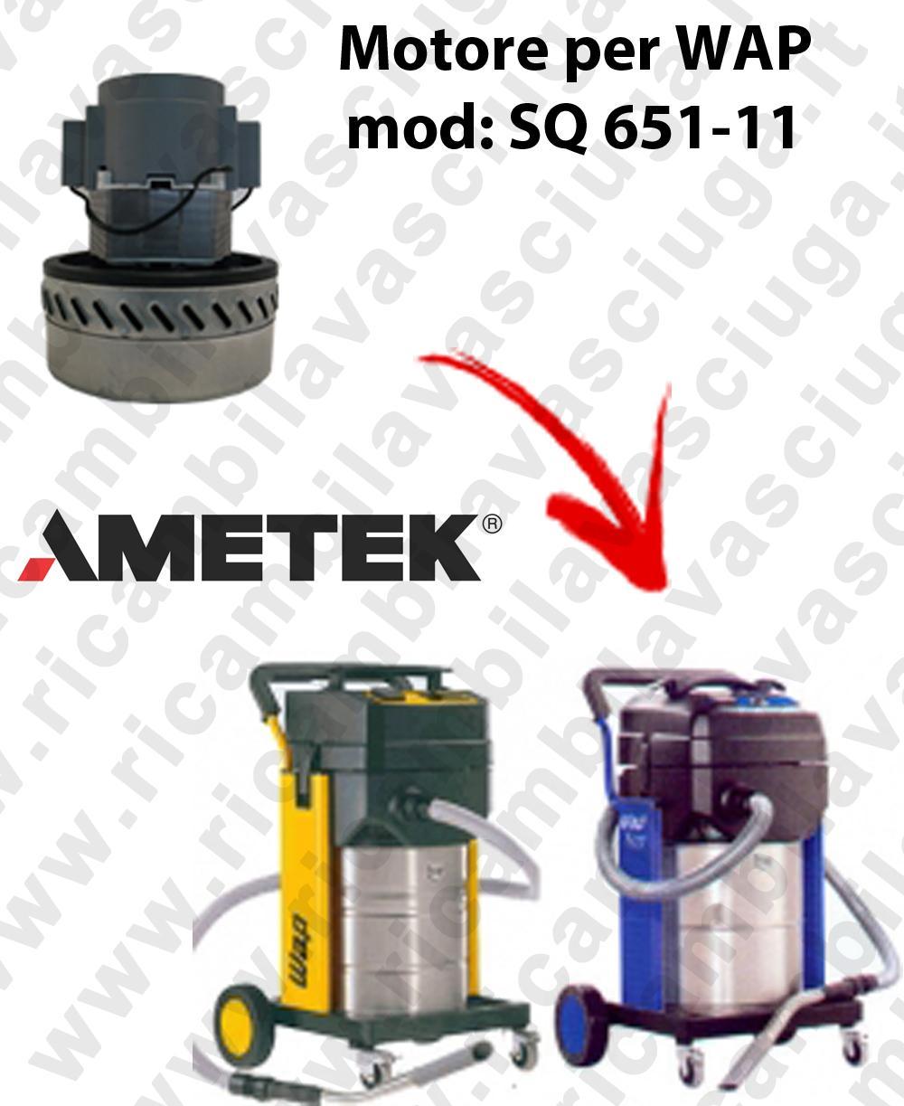 SQ 651 - 11 MOTORE ASPIRAZIONE AMETEK  per aspirapolvere WAP