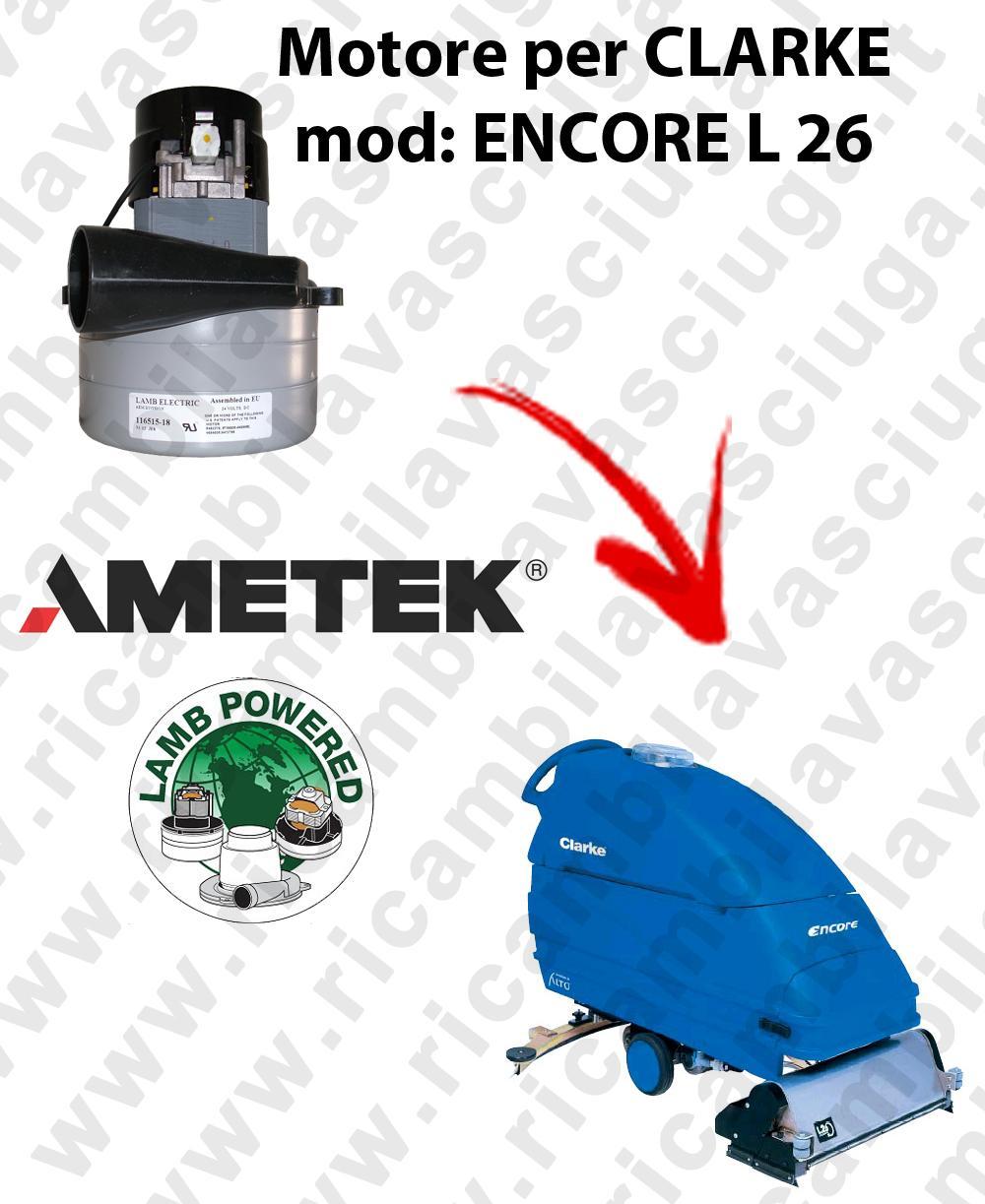 ENCORE L 26  MOTORE aspirazione LAMB AMETEK per lavapavimenti CLARKE