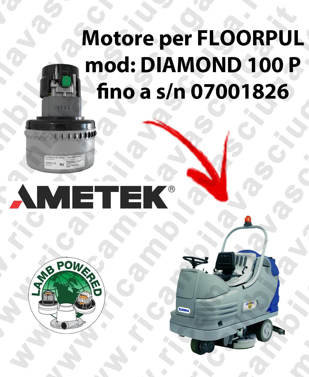 DIAMOND 100 P fino a s/n 07001826 MOTORE LAMB AMETEK di aspirazione per lavapavimenti FLOORPUL