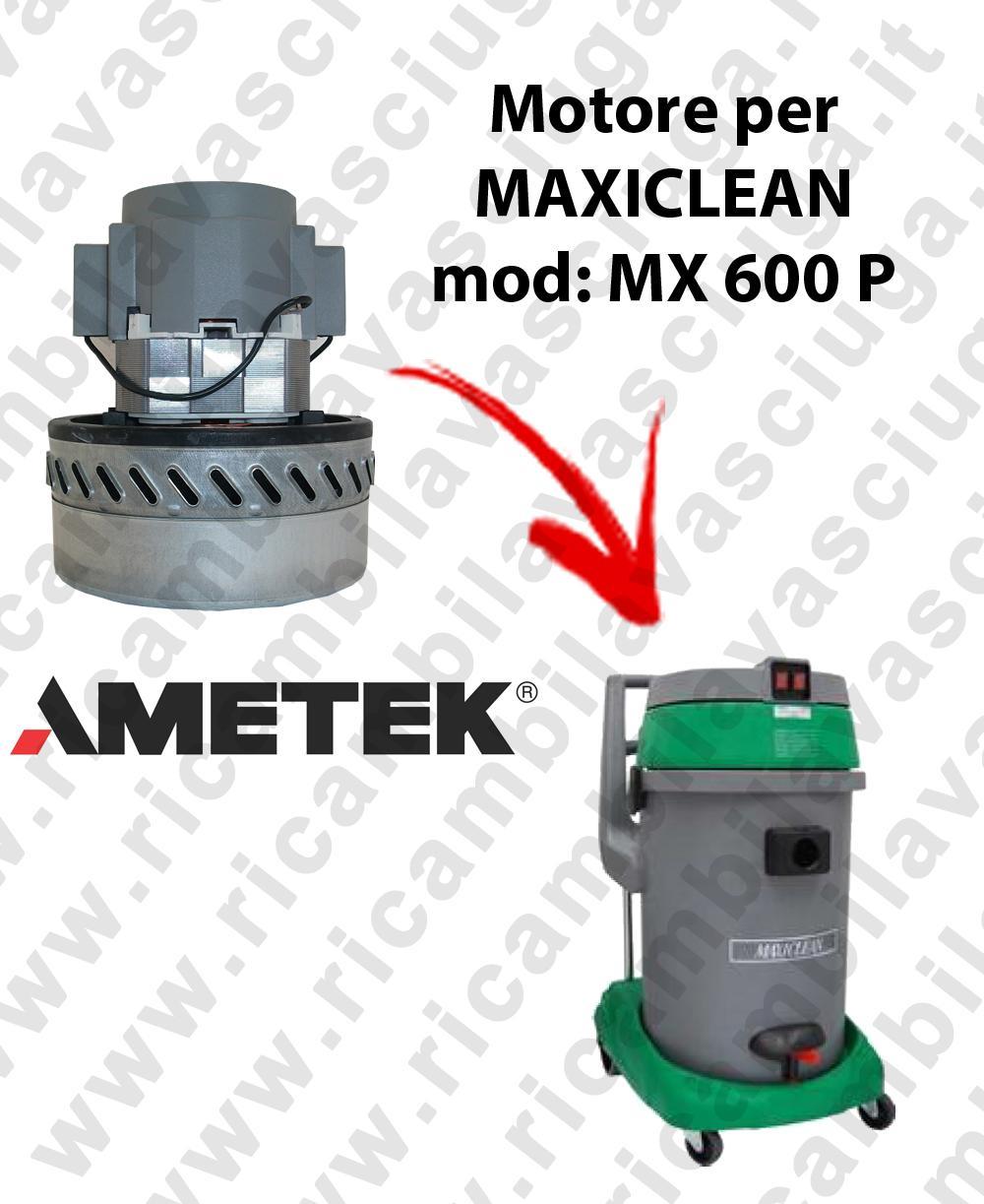 MX 600 P MOTORE AMETEK di aspirazione per aspirapolvere e aspiraliquidi MAXICLEAN