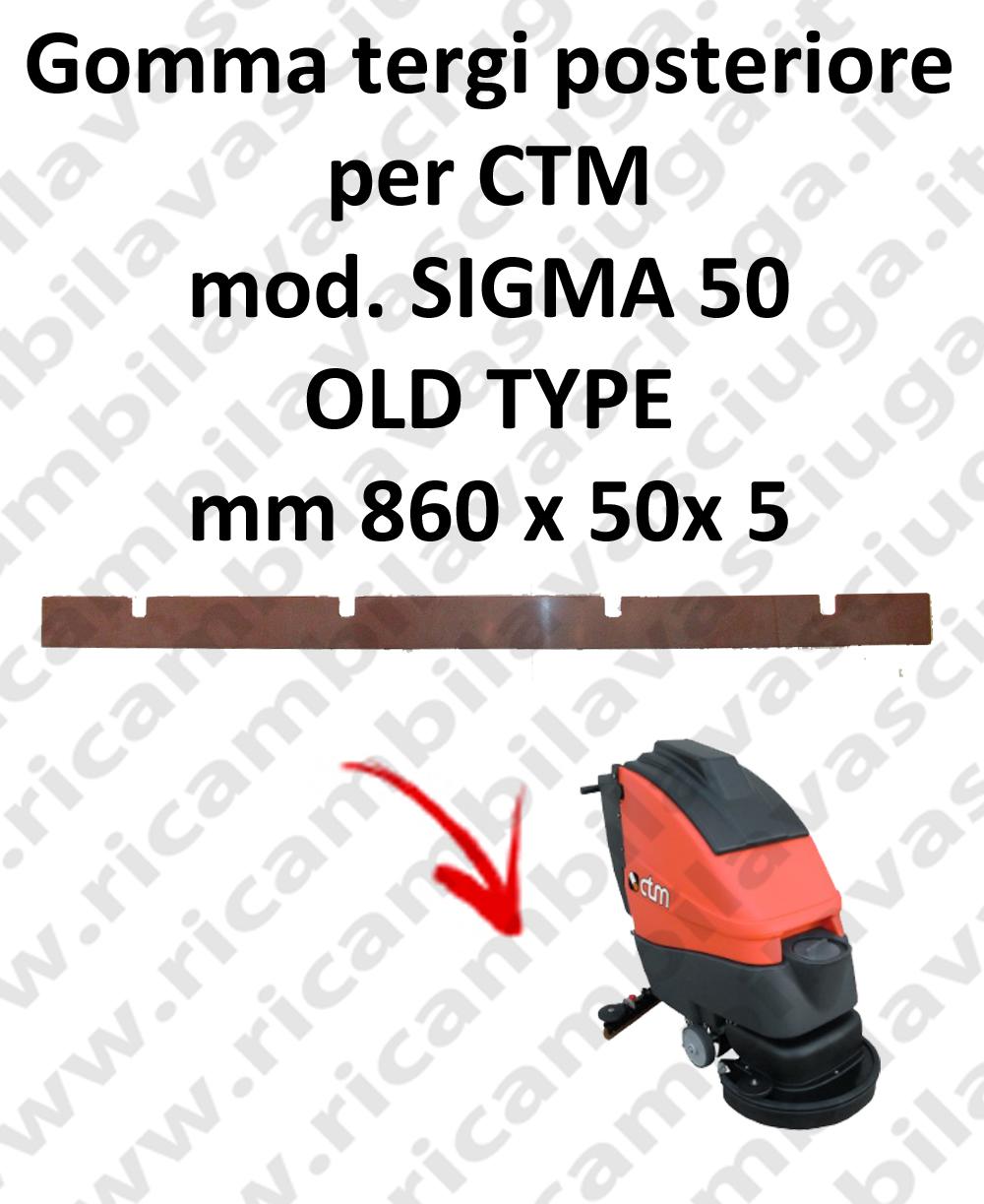 SIGMA 50 OLD TYPE - GOMMA TERGI posteriore per lavapavimenti CTM