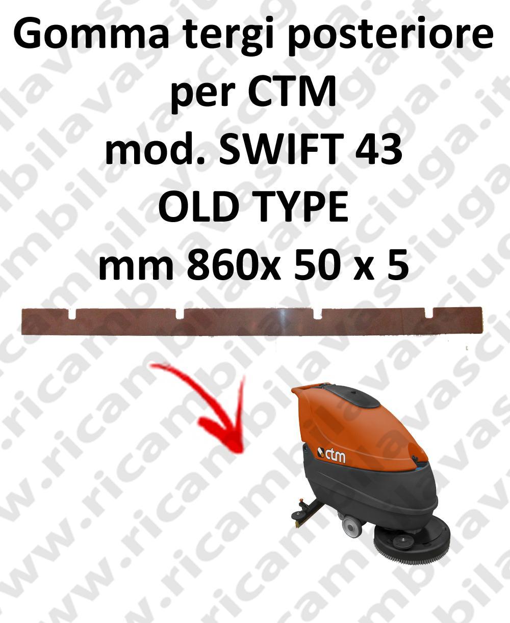 SWIFT 43 OLD TYPE - GOMMA TERGI posteriore per lavapavimenti CTM