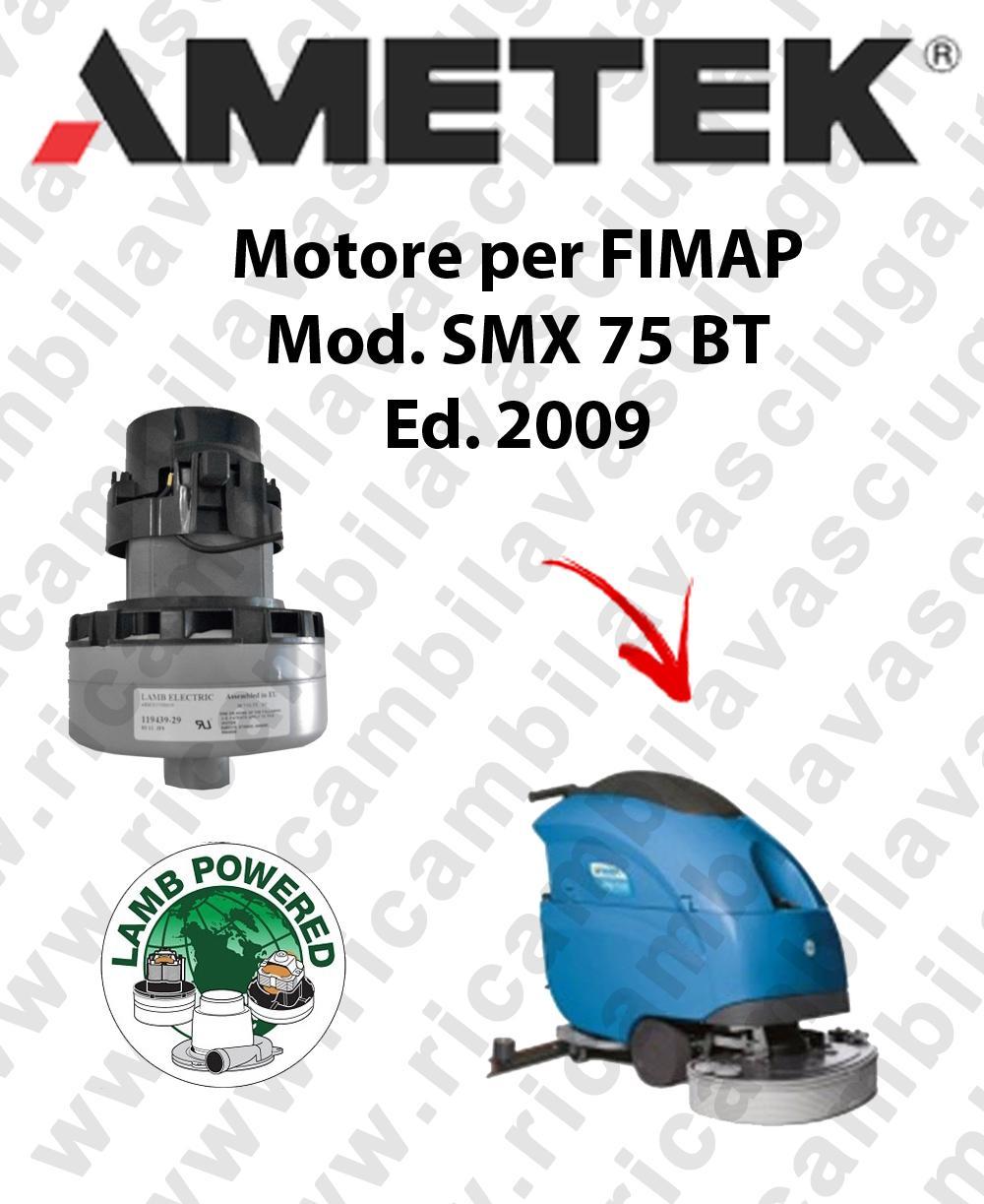 Motore LAMB AMETEK di aspirazione per lavapavimenti FIMAP SMX 75 BT 2009