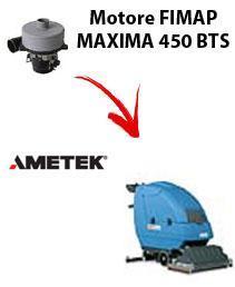 MAXIMA 450 BTS  Vacuum motors AMETEK for scrubber dryer Fimap