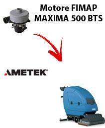 MAXIMA 500 BTS  Vacuum motors AMETEK for scrubber dryer Fimap