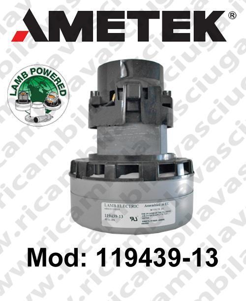 Vacuum motor 119439-13 LAMB AMETEK for scrubber dryer