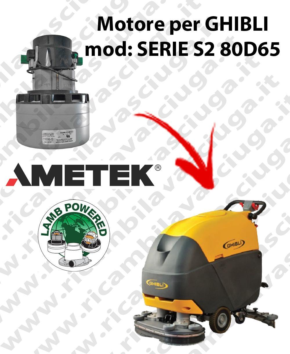 SERIE S2 80D65 Vacuum motor LAMB AMETEK for scrubber dryer GHIBLI
