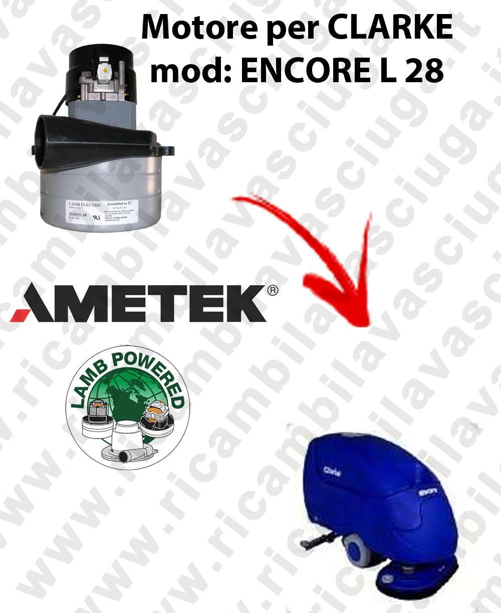 ENCORE L 28  Vacuum motor LAMB AMETEK for scrubber dryer CLARKE