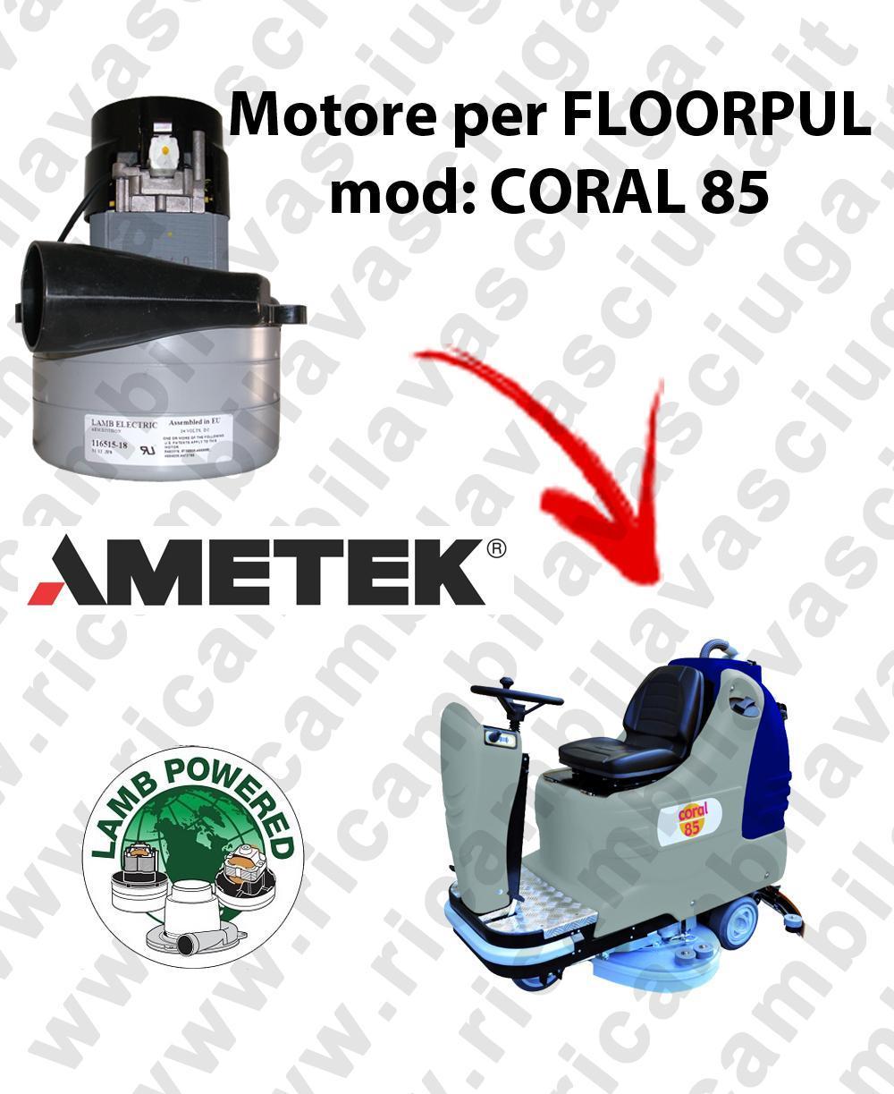 CORAL 85 LAMB AMETEK vacuum motor for scrubber dryer FLOORPUL
