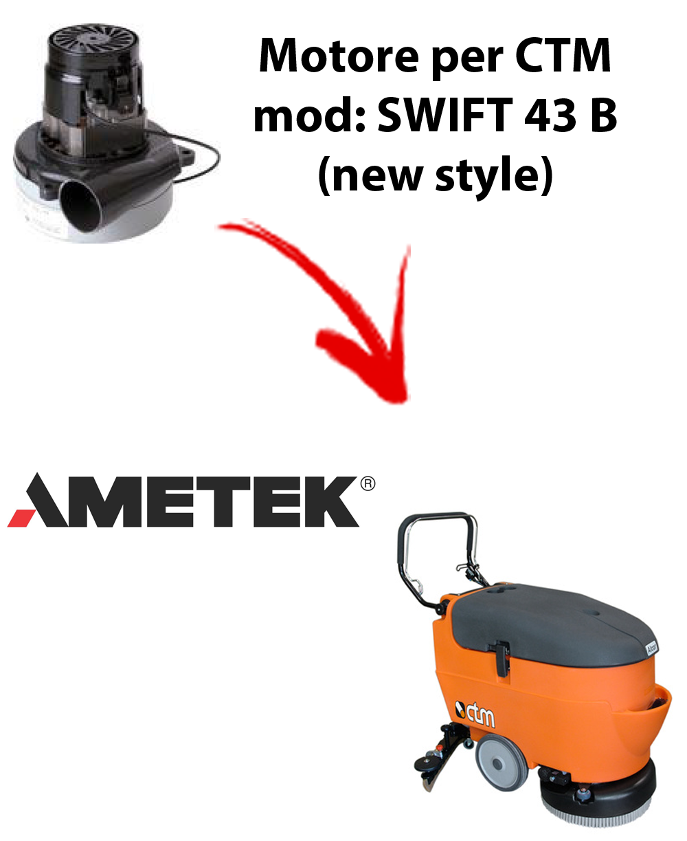 SWIFT 43B New Style Motore de aspiración AMETEK para fregadora CTM