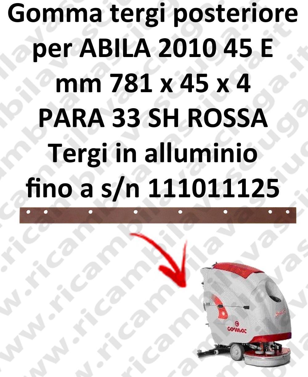 ABILA 2010 45 y fino a s/n 111011125 goma de secado trasero para COMAC repuestos fregadoras squeegee