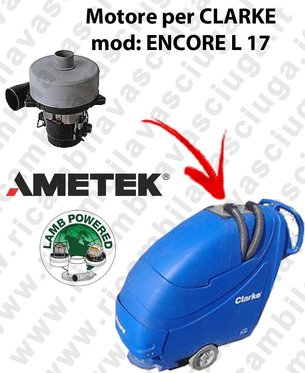 ENCORE L 17 Motore de aspiración LAMB AMETEK para fregadora CLARKE