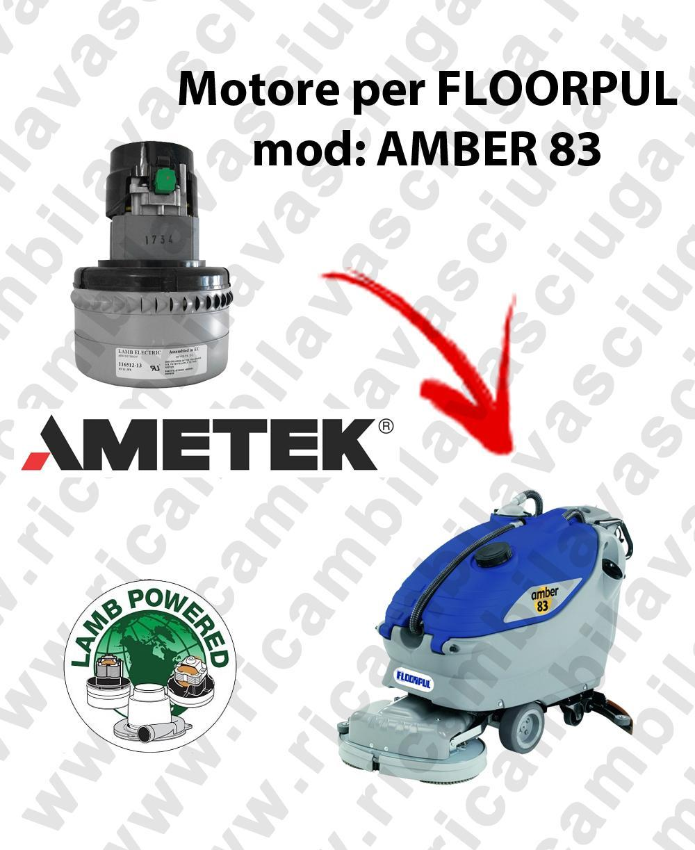 AMBER 83 Motore de aspiración LAMB AMETEK para fregadora FLOORPUL