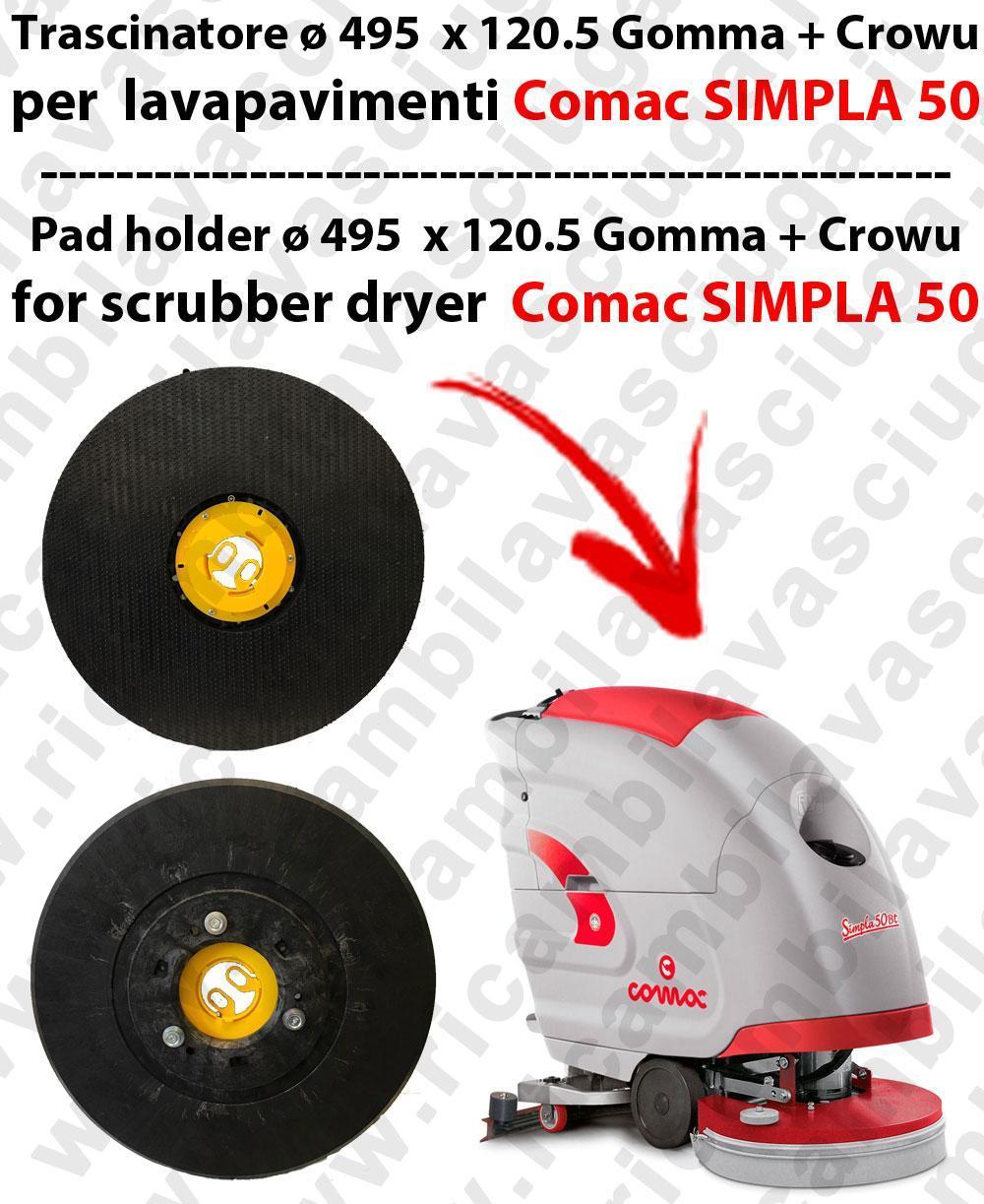 TRASCINATORE ( pad holder) para fregadora COMAC Simpla 50 -  goma + Crowu - Dim: ø 495  x 120.5