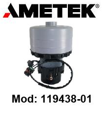 MOTEUR ASPIRATION 119438-01 AMETEK pour autolaveuses et aspirateur