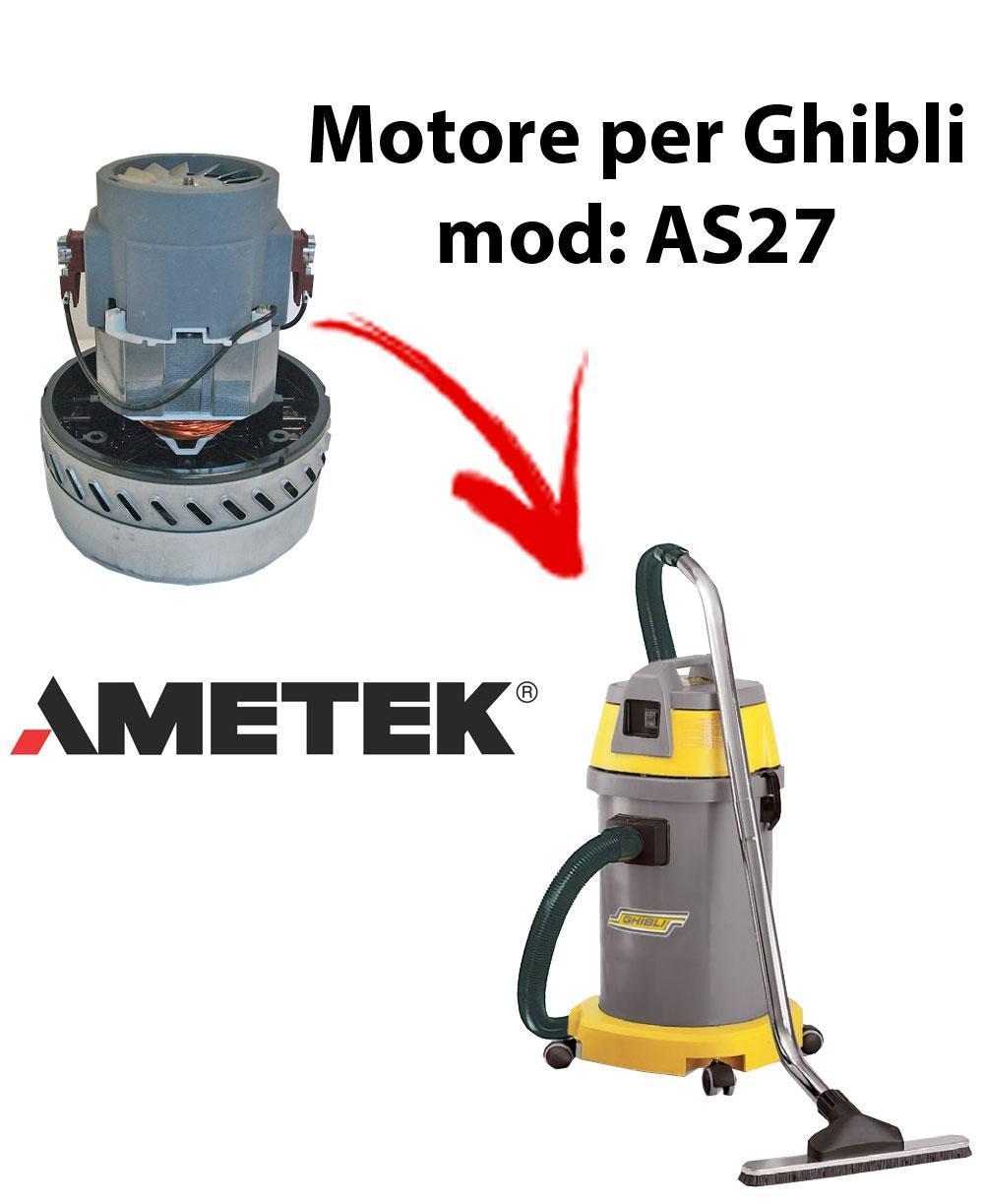 AS27  MOTEUR ASPIRATION AMETEK pour aspirateur et aspirateur à eau GHIBLI