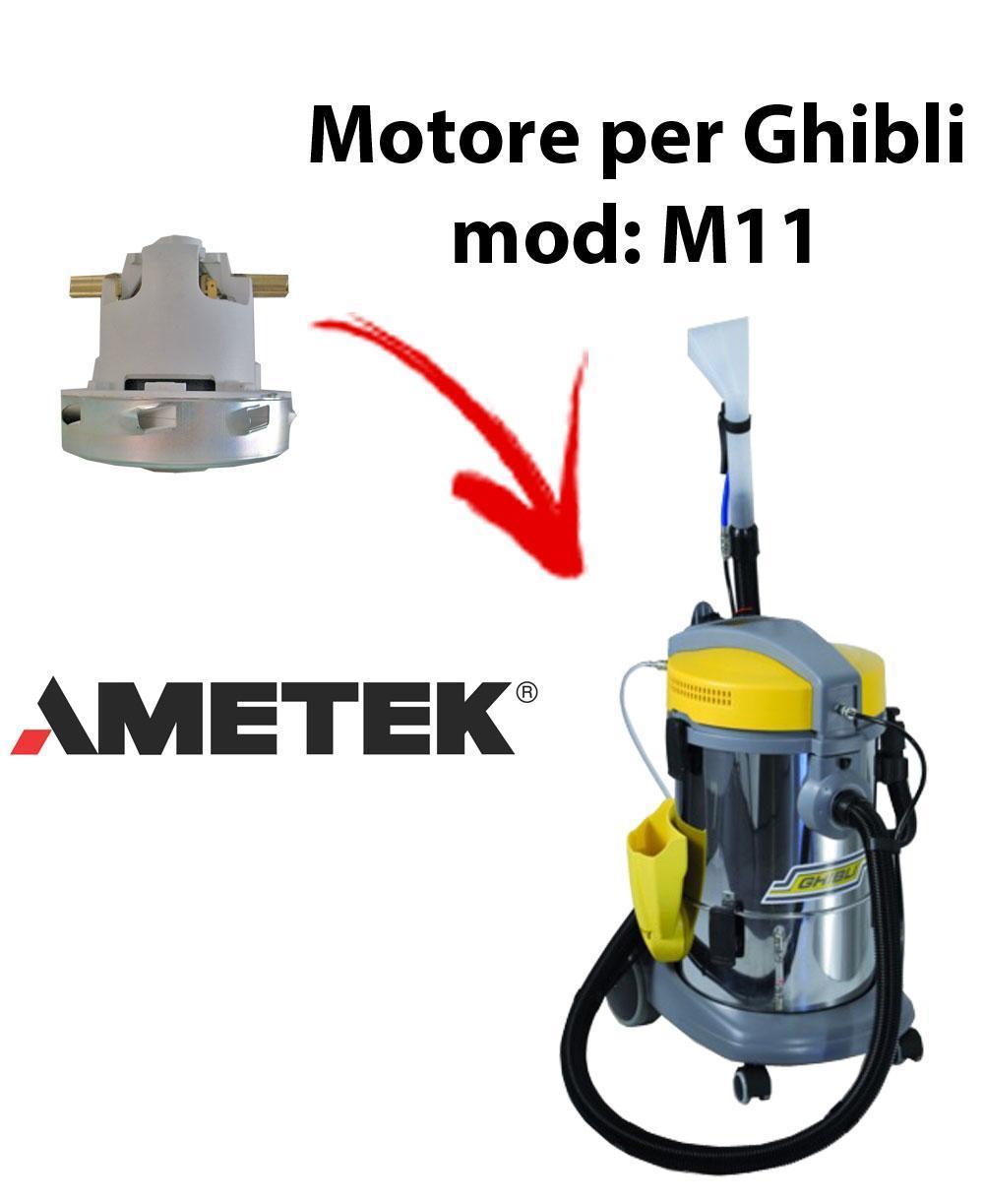 M11  MOTEUR ASPIRATION AMETEK pour aspirateur GHIBLI