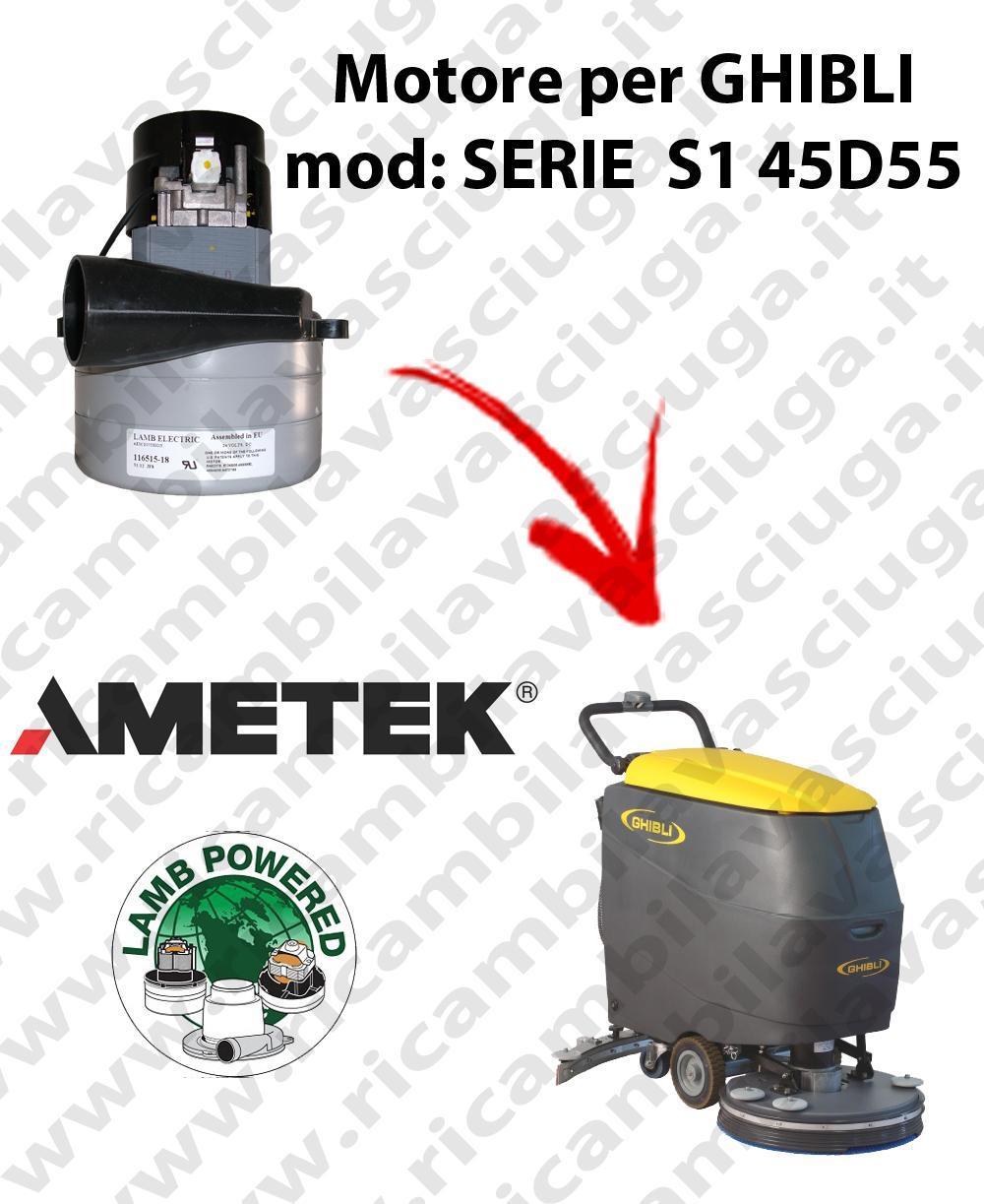 SERIE S1 45D55 MOTEUR ASPIRATION LAMB AMETEK pour autolaveuses GHIBLI