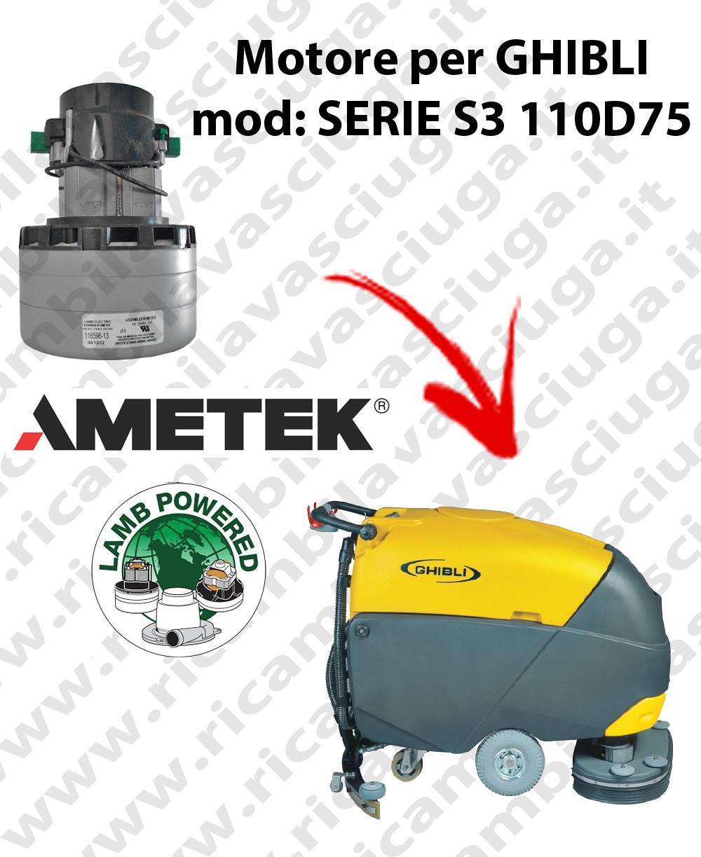 SERIE S3 110D75 MOTEUR ASPIRATION LAMB AMETEK pour autolaveuses GHIBLI