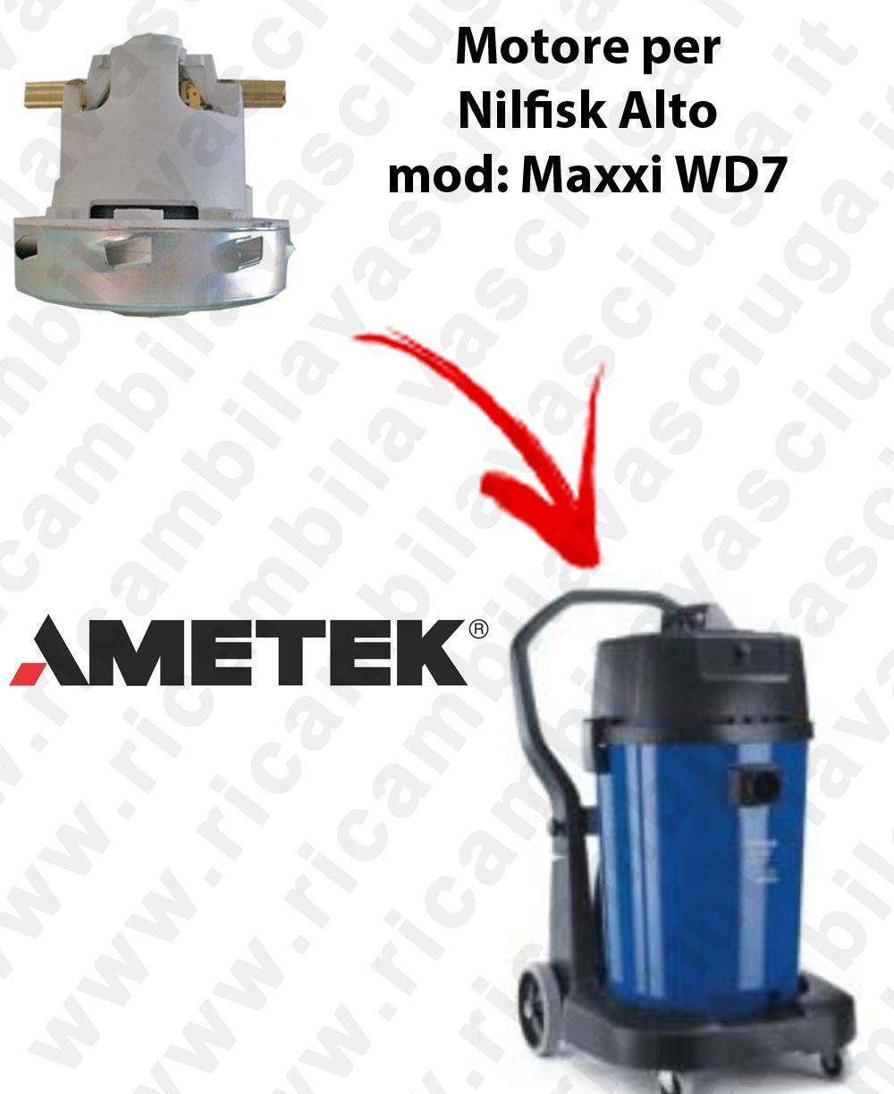 MAXXI WD7  MOTEUR ASPIRATION AMETEK pour aspirateur Nilfisk Alto