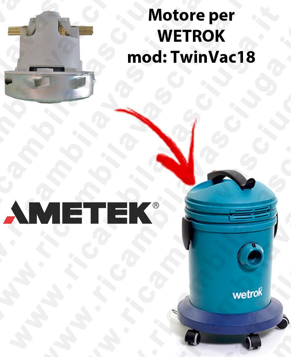 TWINVAC 18  MOTEUR ASPIRATION AMETEK pour aspirateur WETROK