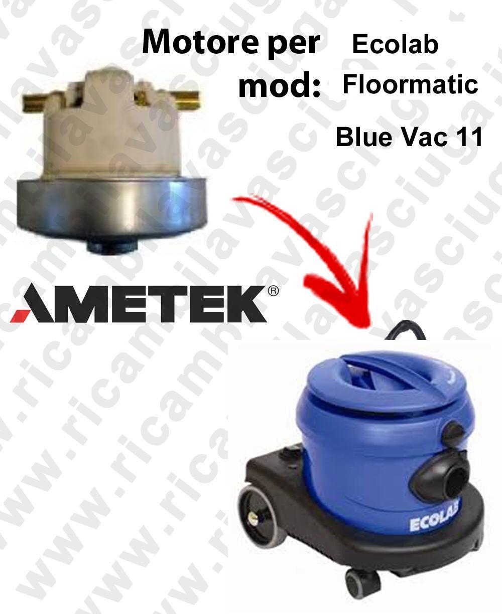 FLOORMATIC Blue VAC 11  MOTEUR ASPIRATION AMETEK  pour aspirateur ECOLAB
