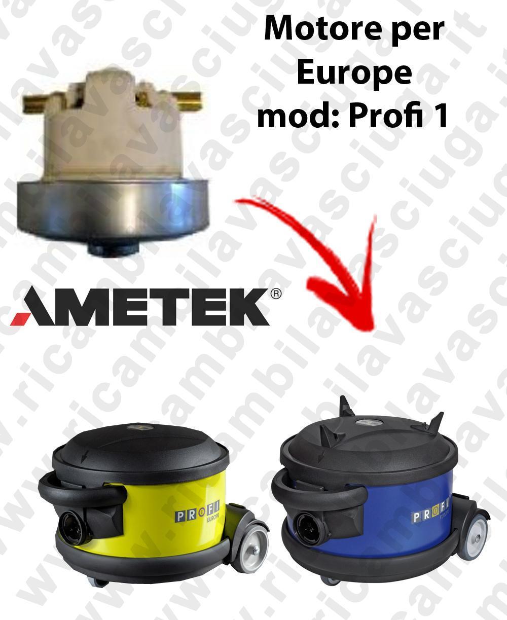 PROFI 1  MOTEUR ASPIRATION AMETEK  pour aspirateur EUROPE