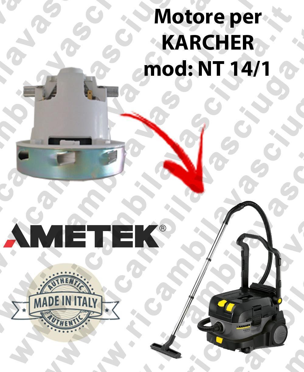 NT 14/1  MOTEUR ASPIRATION AMETEK  pour aspirateur KARCHER