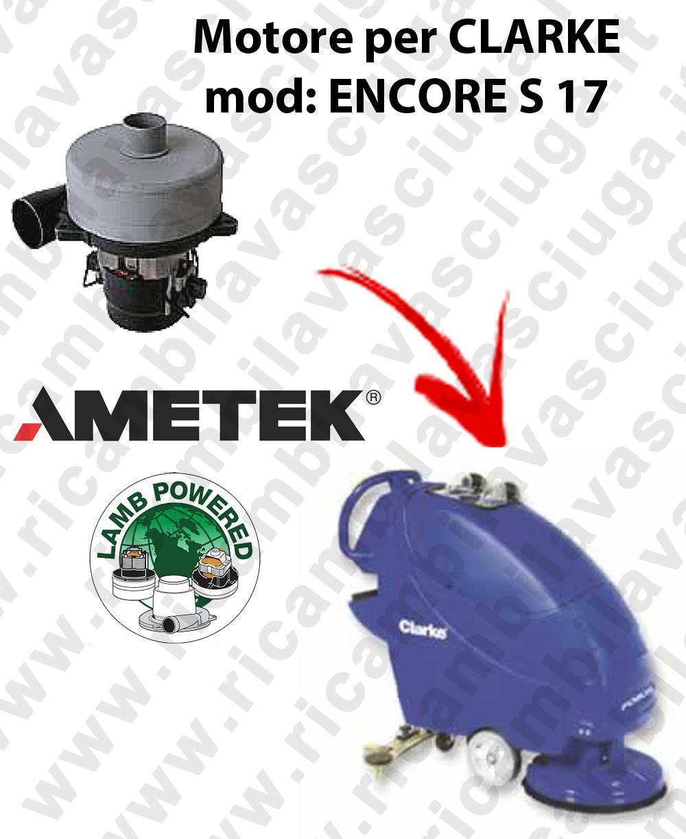 ENCORE S 17 MOTEUR ASPIRATION LAMB AMETEK pour autolaveuses CLARKE