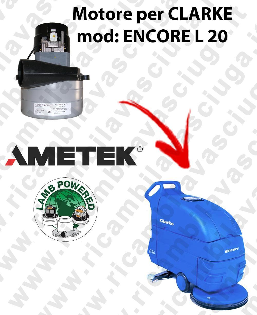 ENCORE L 20  MOTEUR ASPIRATION LAMB AMETEK pour autolaveuses CLARKE