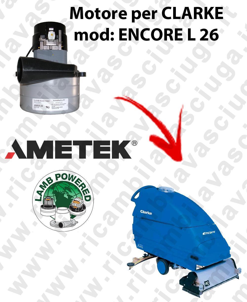 ENCORE L 26  MOTEUR ASPIRATION LAMB AMETEK pour autolaveuses CLARKE