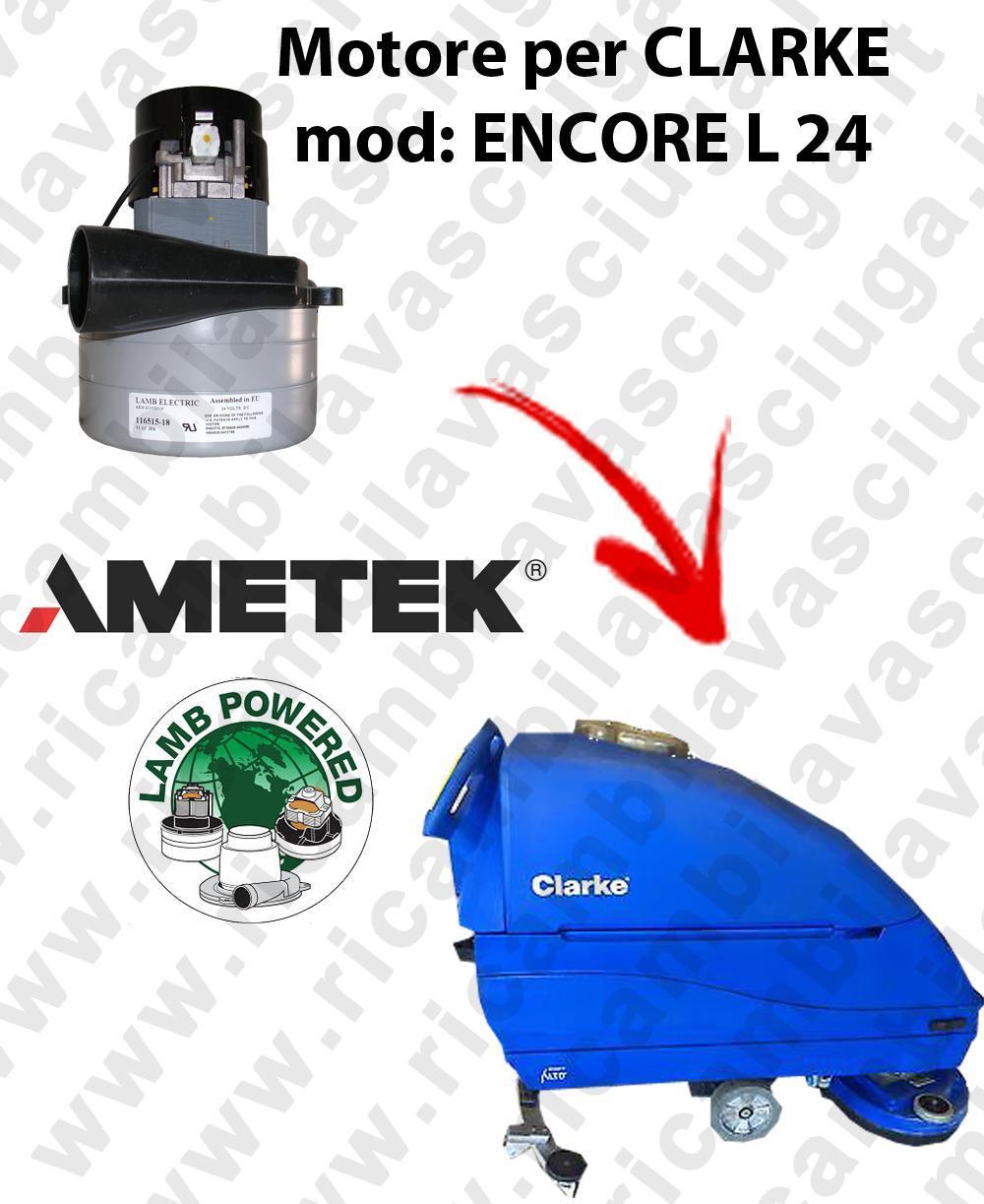 ENCORE L 24  MOTEUR ASPIRATION LAMB AMETEK pour autolaveuses CLARKE