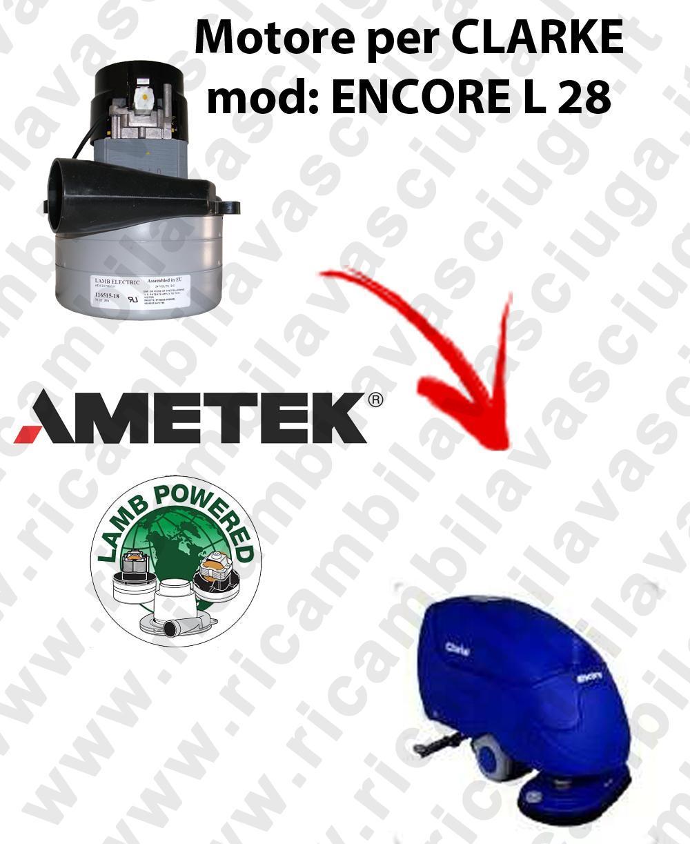 ENCORE L 28  MOTEUR ASPIRATION LAMB AMETEK pour autolaveuses CLARKE