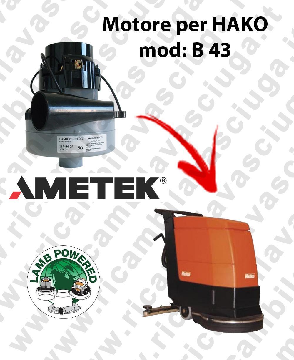 B 43 MOTEUR ASPIRATION LAMB AMATEK pour autolaveuses HAKO