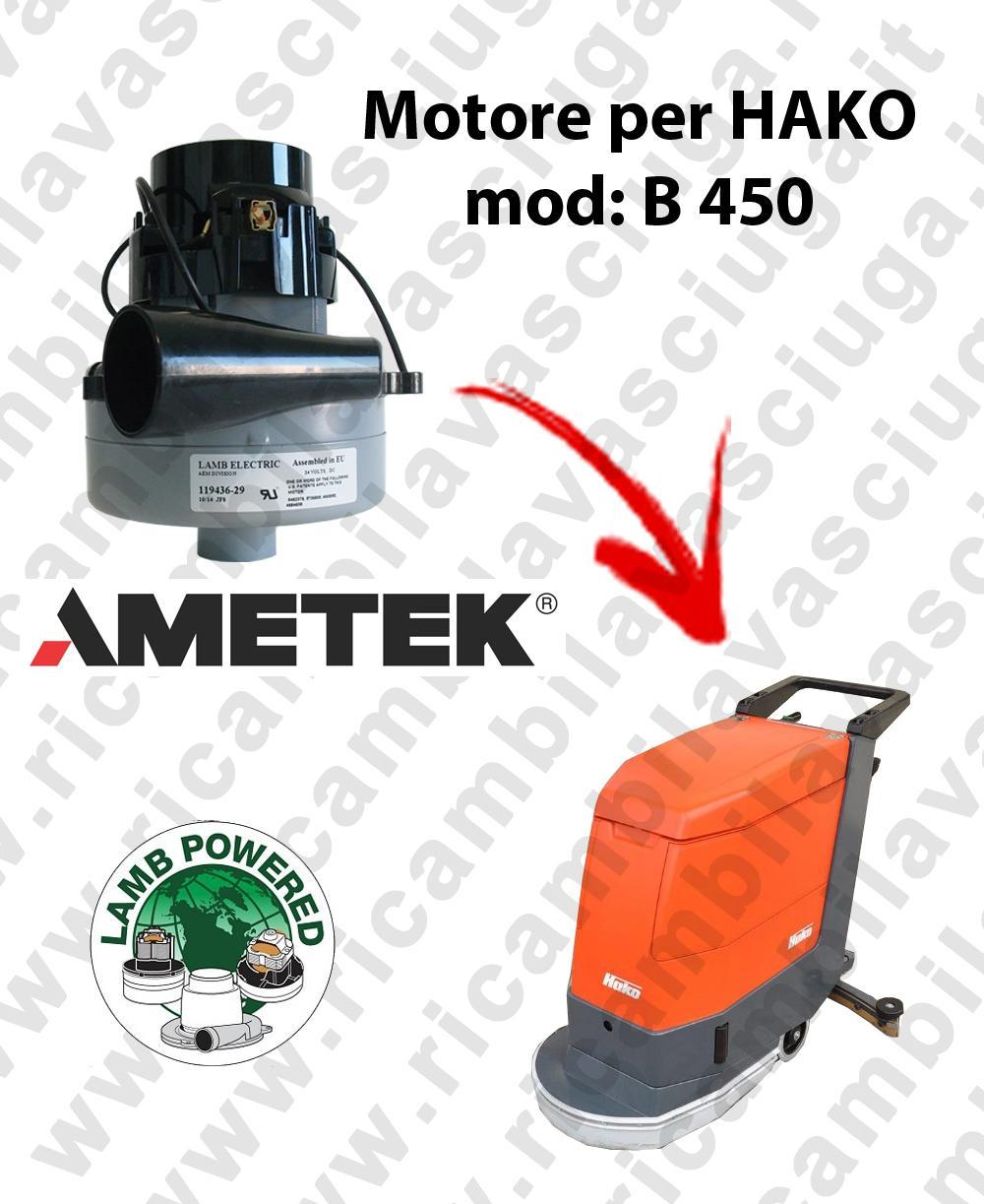 B 450 MOTEUR ASPIRATION LAMB AMATEK pour autolaveuses HAKO