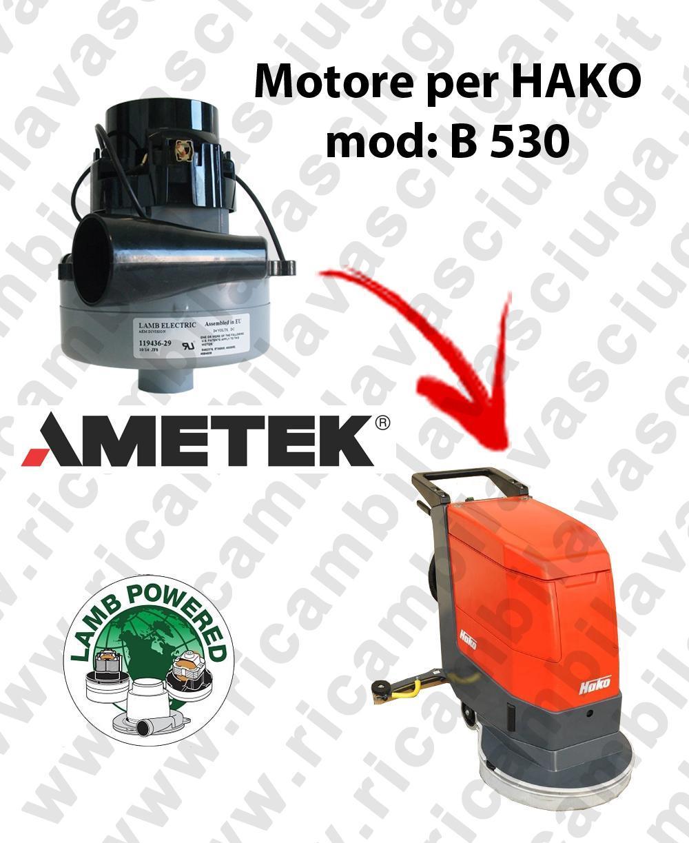 B 530 MOTEUR ASPIRATION LAMB AMATEK pour autolaveuses HAKO