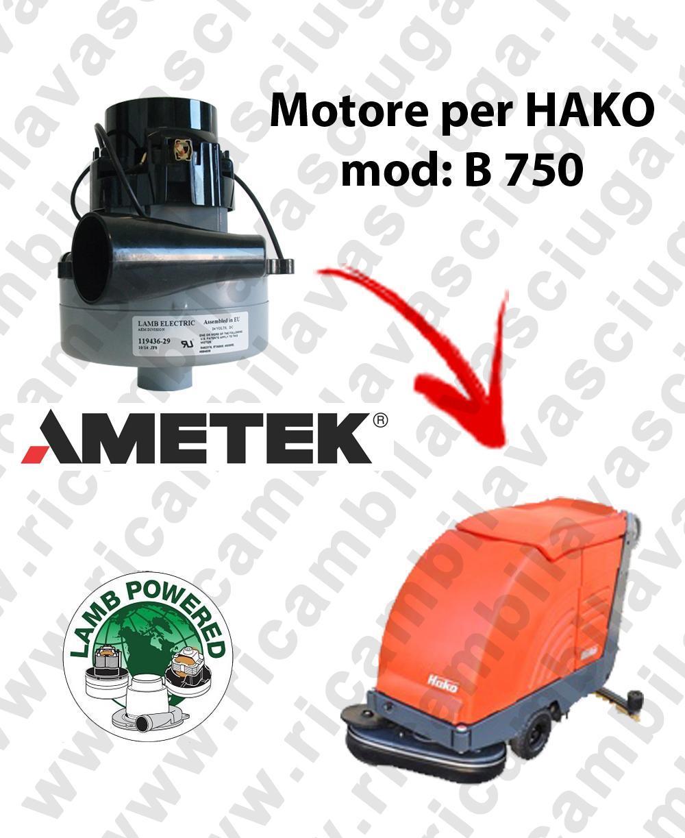 B 750  MOTEUR ASPIRATION LAMB AMATEK pour autolaveuses HAKO