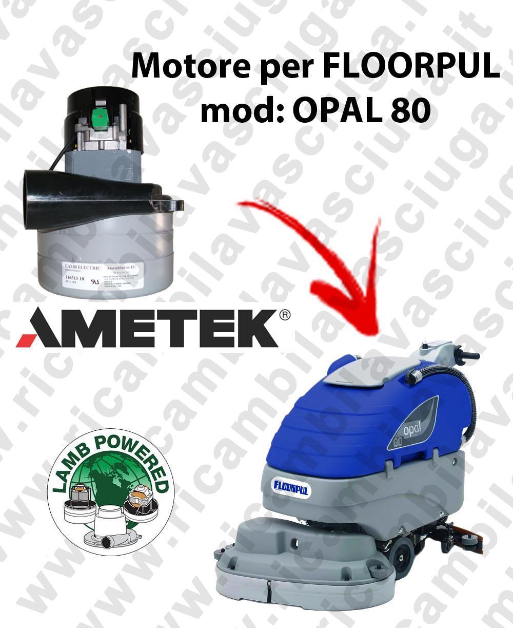 OPAL 80 MOTEUR ASPIRATION LAMB AMATEK pour autolaveuses FLOORPUL