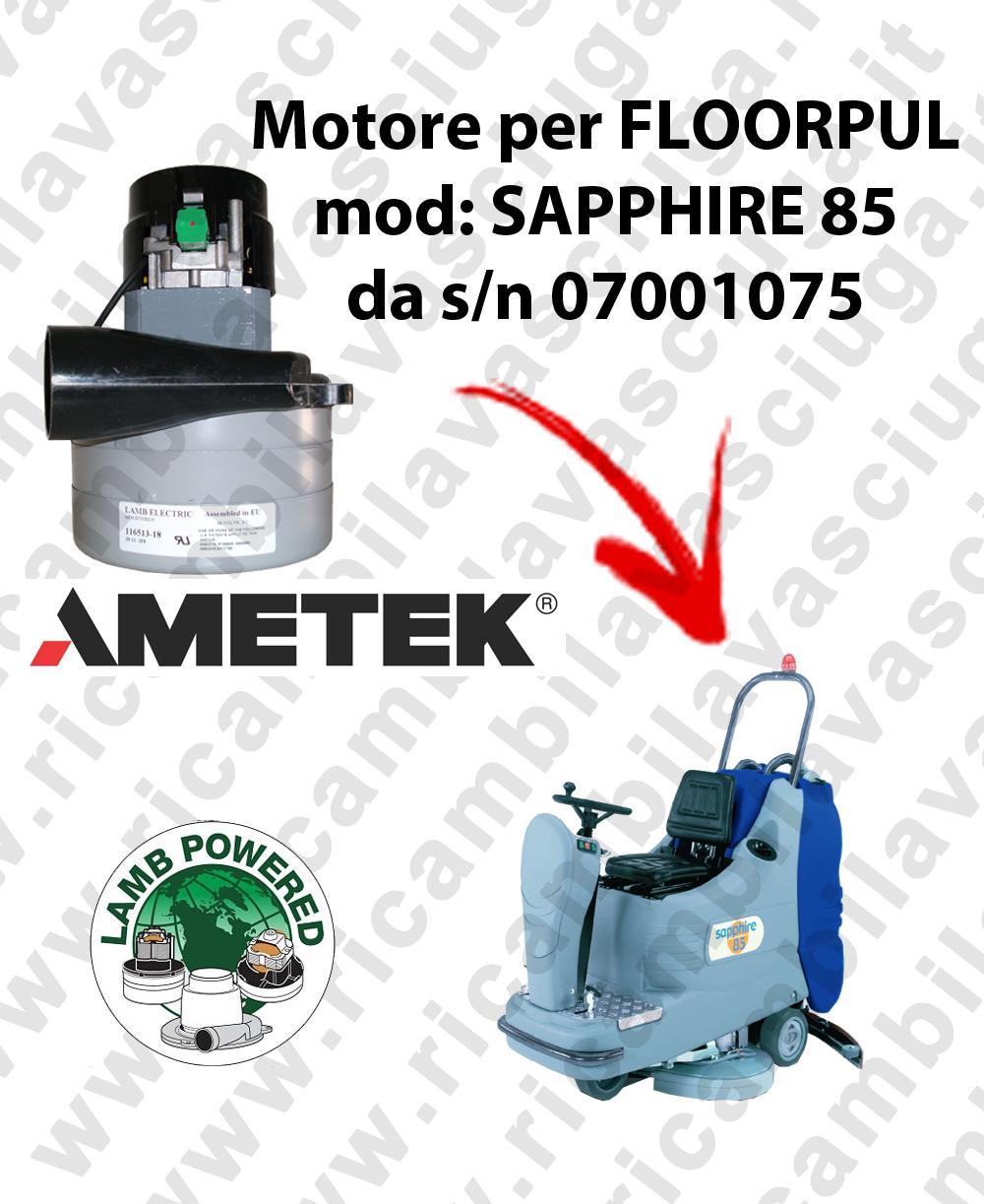 SAPPHIRE 85 da s/n 07001075 MOTEUR ASPIRATION LAMB AMATEK pour autolaveuses FLOORPUL