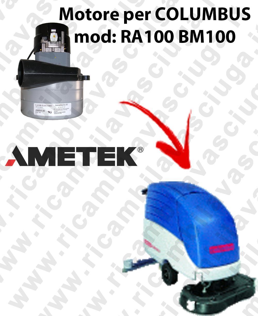RA100 BM100 MOTEUR ASPIRATION LAMB AMETEK pour autolaveuses COLUMBUS