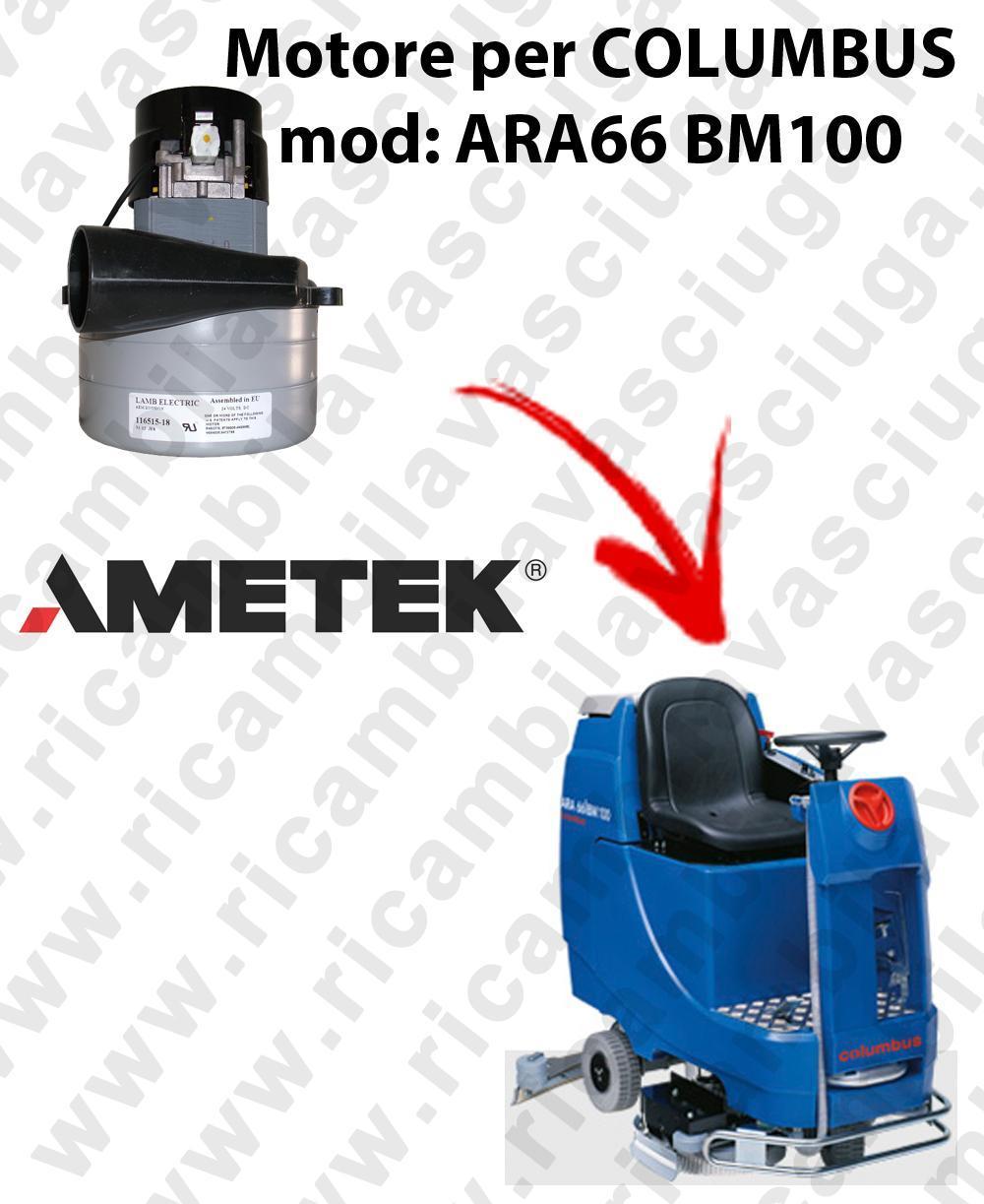 ARA66 BM100 MOTEUR ASPIRATION LAMB AMETEK pour autolaveuses COLUMBUS
