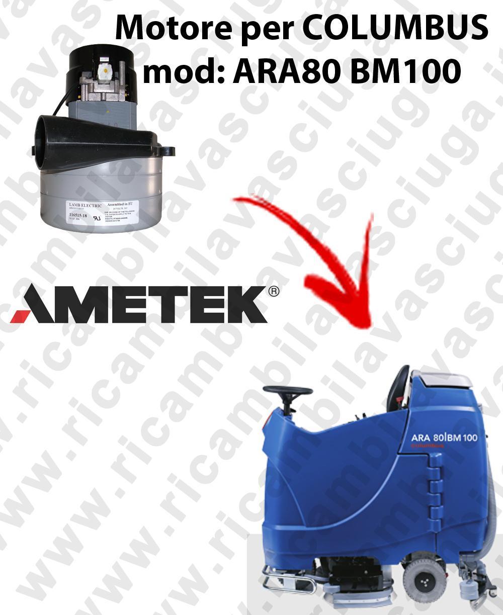 ARA80 BM100 MOTEUR ASPIRATION LAMB AMATEK pour autolaveuses COLUMBUS