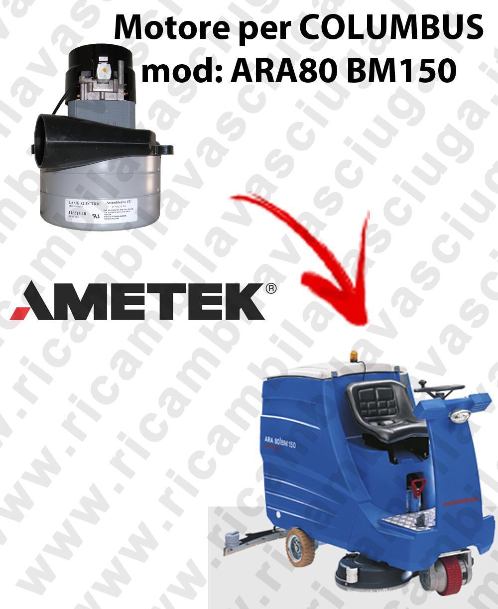 ARA80 BM150 MOTEUR ASPIRATION LAMB AMETEK pour autolaveuses COLUMBUS
