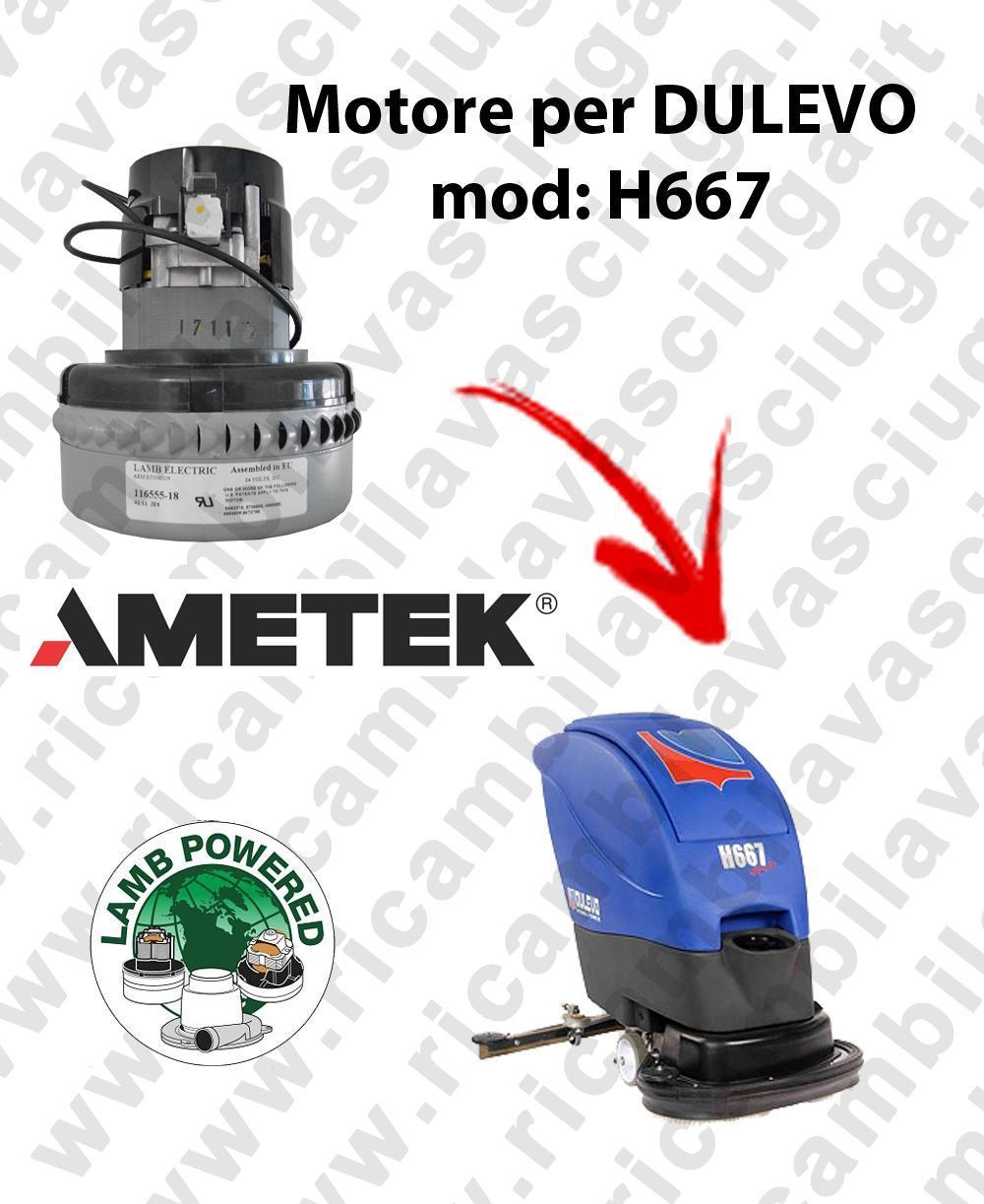 H667 MOTEUR ASPIRATION LAMB AMATEK pour autolaveuses DULEVO