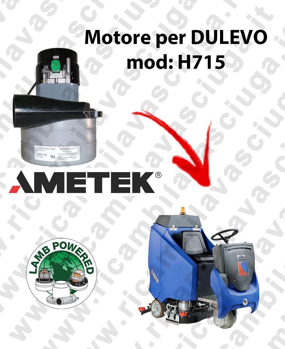 H715 MOTEUR ASPIRATION LAMB AMATEK pour autolaveuses DULEVO